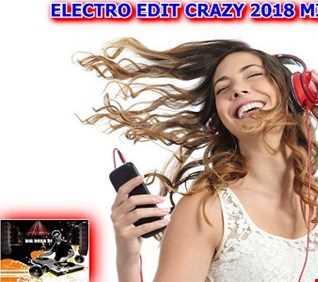 ELECTRO EDIT CRAZY 2018 MIX BIG BOSS DJ