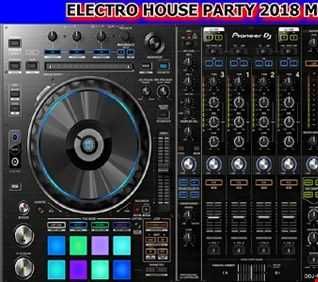 ELECTRO HOUSE PARTY 2018 MIX BIG BOSS DJ