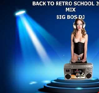 BACK TO RETRO SCHOOL 2020 MIX BIG BOS DJ