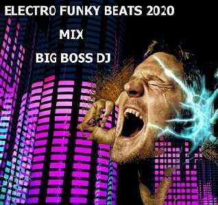 ELECTRO FUNKY BEATS 2020 MIX BIG BOSS DJ