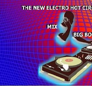 THE NEW ELECTRO HOT CIRCUIT 2019 MIX BIG BOSS DJ