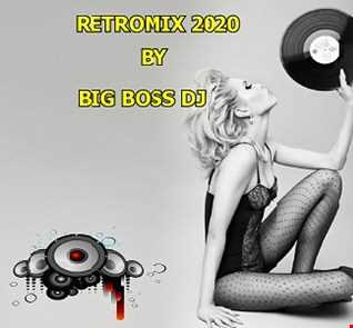 RETROMIX 2020 REMIX BIG BOSS DJ
