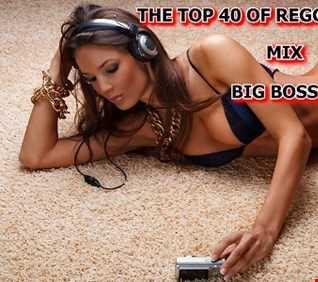 THE TOP 40 OF REGGAETON 2018 MIX BIG BOSS DJ