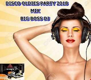 DISCO OLDIES PARTY 2018 MIX BIG BOSS DJ