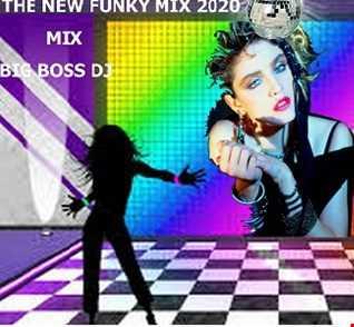 FUNKY MIX 2020 MIX BIG BOSS DJ.