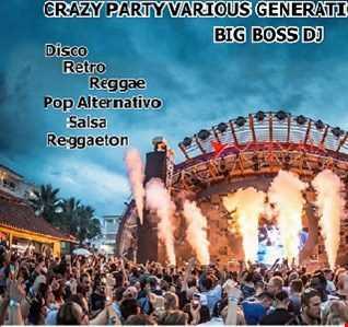 CRAZY PARTY VARIOUS GENERATIONS IN MIX 2019 BIG BOSS DJ