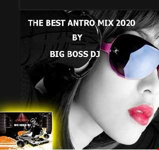 THE BEST ANTRO MIX 2020 BY BIG BOSS DJ.
