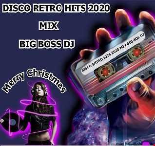 DISCO RETRO HITS 2020 MIX BIG BOSS DJ