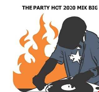 THE PARTY HOT 2020 MIX BIG BOSS DJ