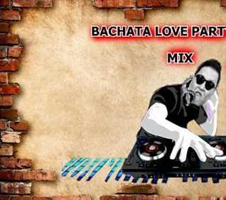 BACHATA LOVE PARTY 2018 MIX BIG BOSS DJ