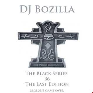02. DJ Bozilla   The Last Black Series Black Mix 2015