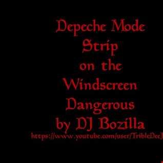 Depeche Mode   Dangerous Strip on the Windscreen (DJ Bozilla)