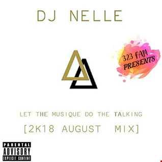 DJ Nelle   Let The Musique Do The Talking [2k18 August Mx]