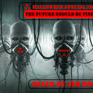 THE FUTURE SHOULD BE FINISHED   (HALLOWEEN SPECIAL 2017)