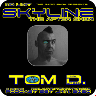 TOM D.   NO LIMIT SKYLINE (PODCAST JAN. 2020)