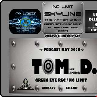 TOM D.  NO LIMIT SKYLINE (PODCAST MAY 2020)