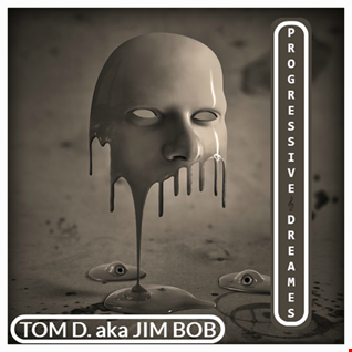 PROGRESSIVE DREAMS - TOM D