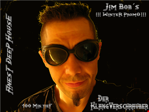 DER KLANGVERSCHRAUBER´  JIM BOBs DEEP HOUSE WINTER PROMO