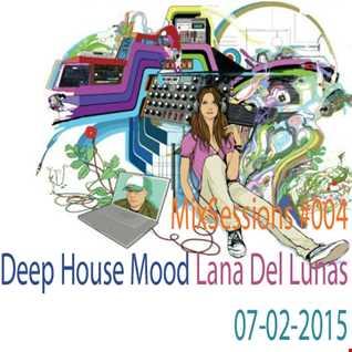 MixSessions 004   Deep House Mood   Lana del Lunas Edition (will.i.am 07 02 2015)