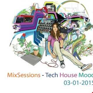 MixSessions 002   Tech House Mood (will.i.am 03 01 2015)