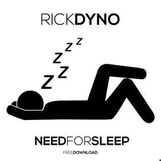 Rick Dyno   Need For Sleep (Original Mix)