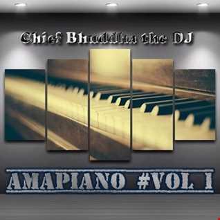 Amapiano Vol 1   Chief Bhuddha the DJ