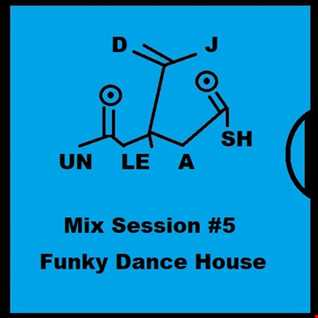 Mix Session #5 - Funky Dance House