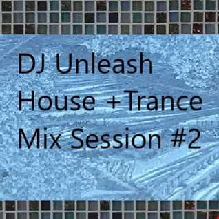 House + Trance Mix Session #2