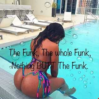 THE WHOLE FUNK, ONLY BUTT THE FUNK