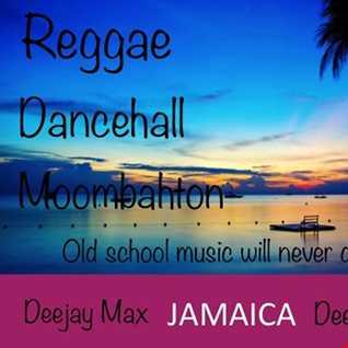MIX REGGAE DANCEHALL DEEJAY MAX 5OCT2018