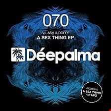 A Sex Thing (Original Mix)   Slash & Doppe