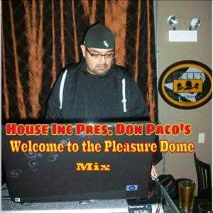 House inc Pres. Don Paco's (Welcome To The Pleasure Dome Mix)