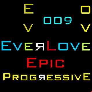 The Everlove Mix 009 - Epic Progressive