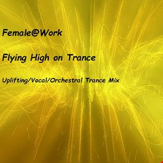 Female@Work - Flying High on Trance - Feb 19 2016