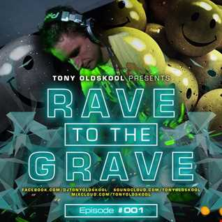Tony Oldskool Rave To The Grave Show Episode 01