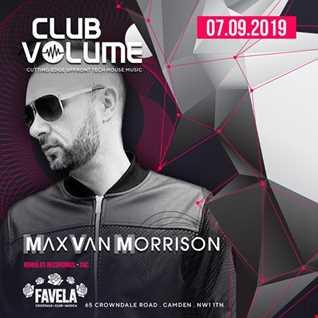 Club Volume - Max Van Morrison (Recorded live @ Favela 07-09-2019)