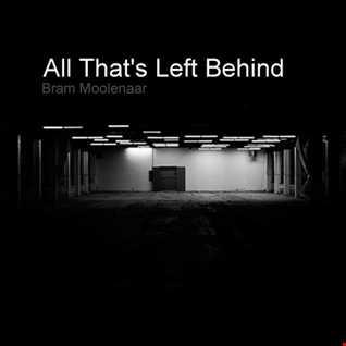 Bram Moolenaar - All That's Left Behind