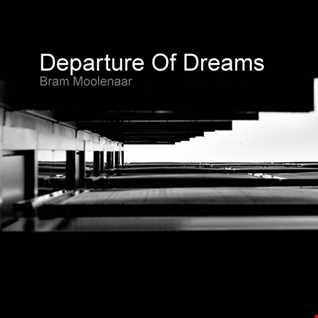 Bram Moolenaar - Departure Of Dreams