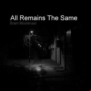 Bram Moolenaar - All Remains The Same