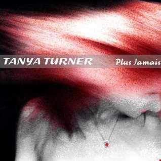 Tanya Turner - Plus Jamais Pareil (Radio Version)
