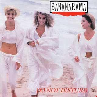 Bananarama - Do Not Disturb (Devotion's Extra Dub Edit)