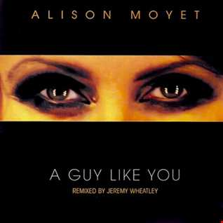 Alison Moyet - guy like U (Jeremy Wheatley Extended Edit, 2007)