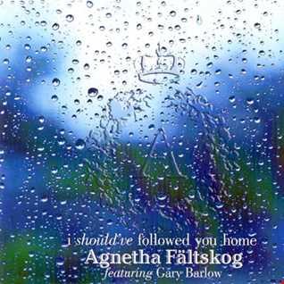 Agnetha Fältskog feat. Gary Barlow I Should've Followed You Home (7th Heaven Mirrorball Radio Mix)