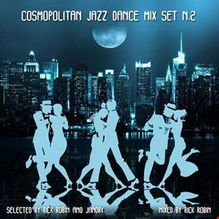 Cosmopolitan Jazz Dance Mix Set #2 (by Rick Robin Cagnaan)