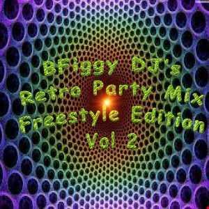BFiggy DJ's Retro Party Mix Freestyle Edition 2