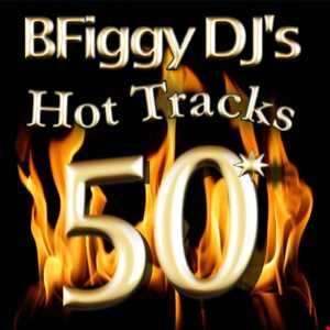 BFiggy DJ's Hot Tracks 50