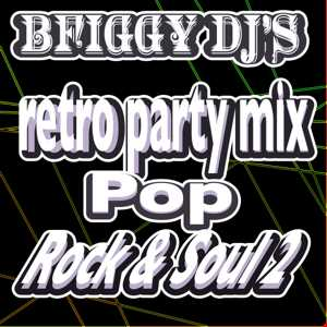BFiggy DJ's Retro Party Mix Pop Rock & Soul 2