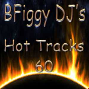 BFiggy DJ's Hot Tracks 60