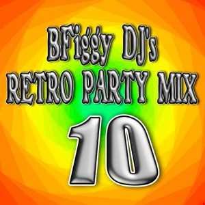 BFiggy DJ's Retro Party Mix 10