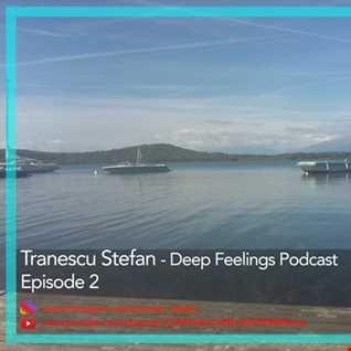 Tranescu Stefan  Deep Feelings Ep 2  27.09.2018